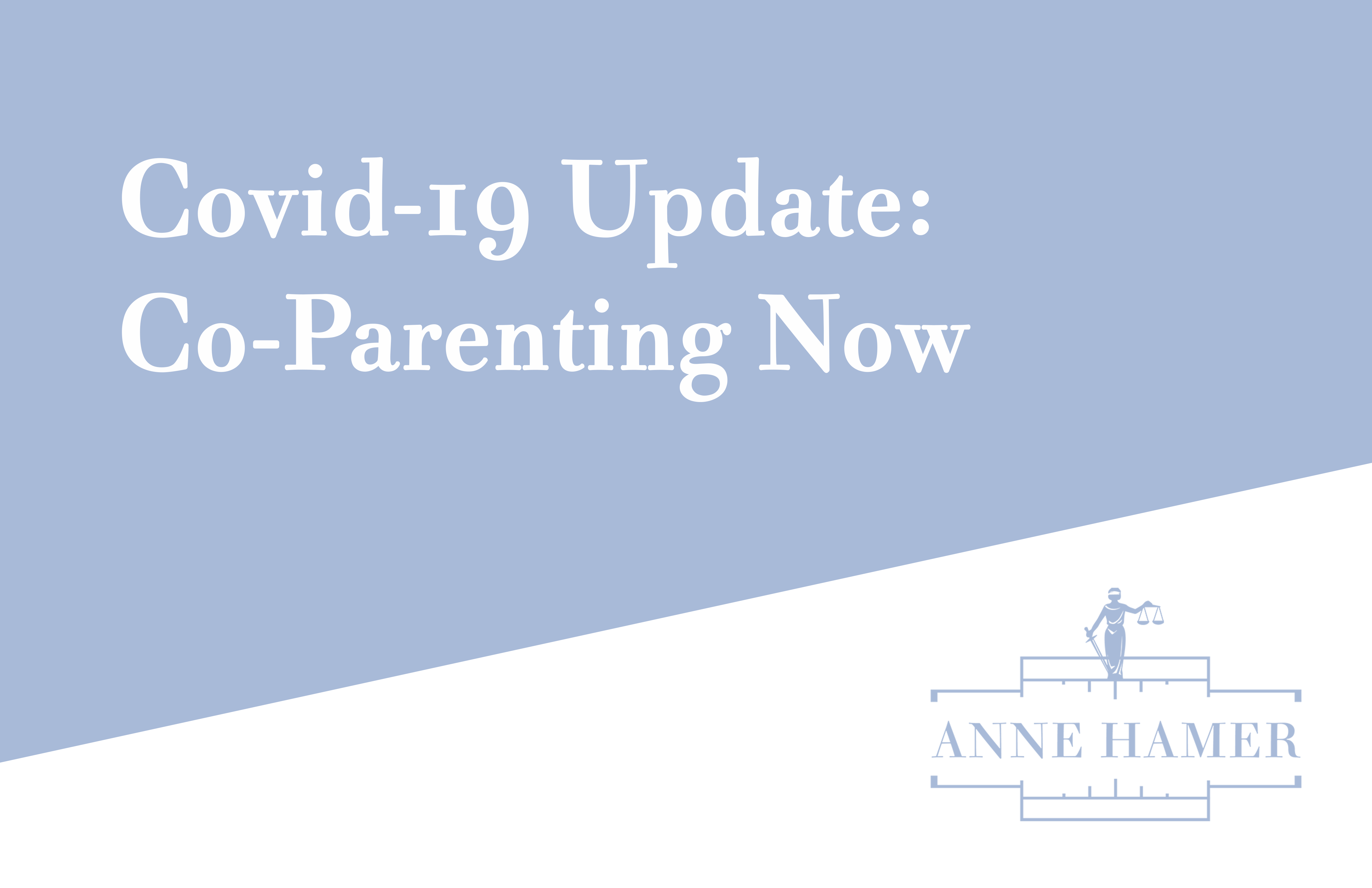 Covid-19 Update: Co-Parenting Now