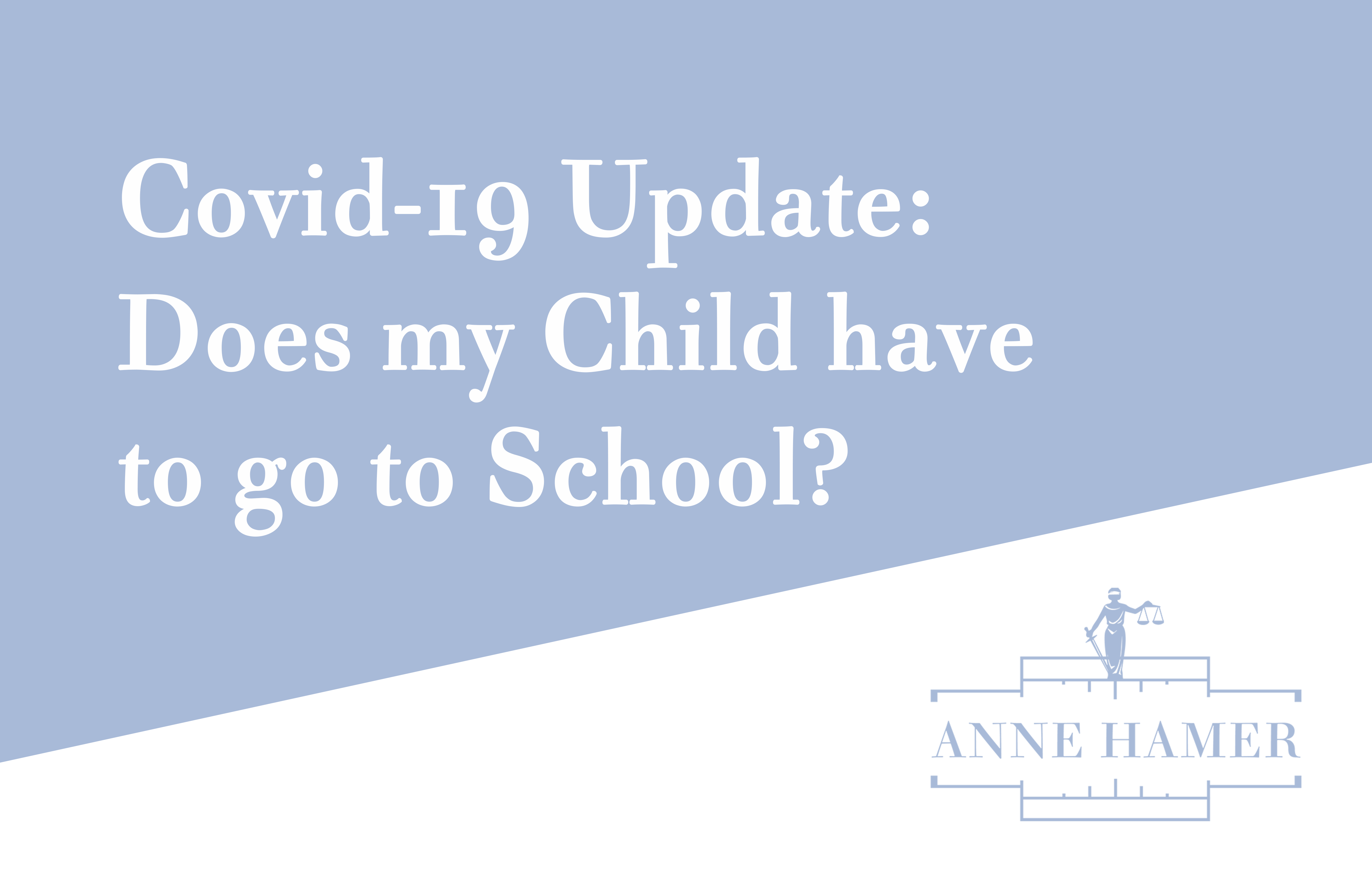 Covid-19 Update: Does my Child have to go to School?